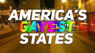 The 10 GAYEST STATES in AMERICA