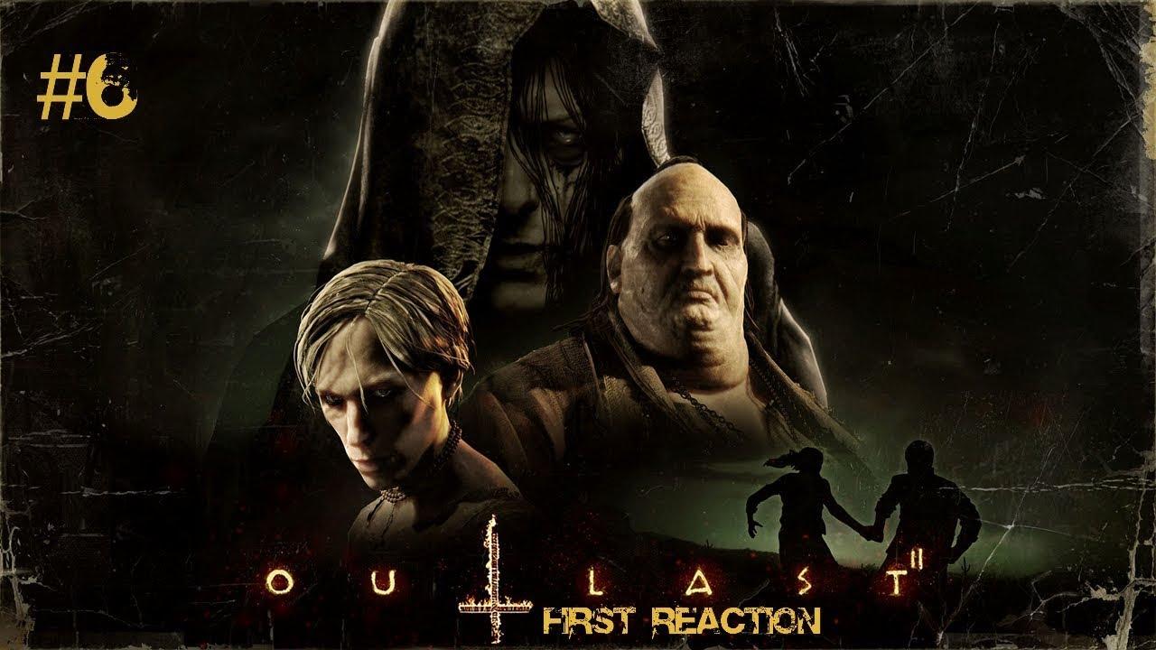 Outlast 2 First Reaction - Part 6 | AHHHHHHHHHH!!!!!!!! - YouTube