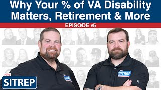 Episode #5 | Why Your Percent of VA Disability Matters, Retirement & More