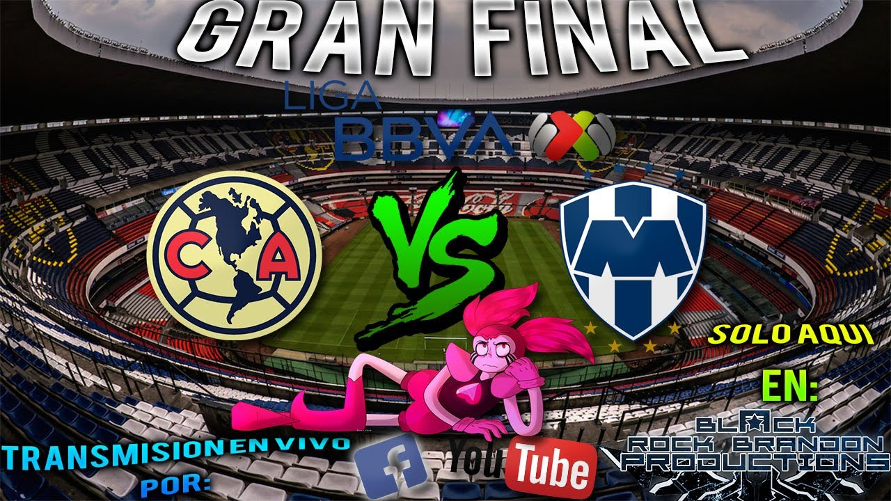 Previo Gran Final Liga Mx America Vs Monterrey 2019 By