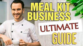 Meal Kit Delivery Business [Ultimate Guide to Starting from scratch]