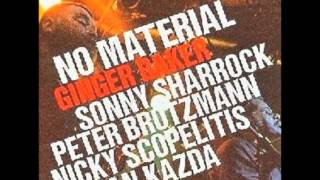 No Material - Oil of Tongue (Ginger Baker, Sonny Sharrock, Peter Brotzmann)