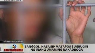BT: Sanggol, nasagip matapos bugbugin ng inang umaming nakadroga