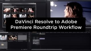 DaVinci Resolve 9 to Adobe Premiere CS6 Round Trip for the Black Magic Cinema Camera