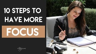 TIME MANAGEMENT TIPS | 10 STEPS ON HOW TO BE MORE FOCUSED