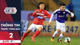 Preview | Vòng 2 LS V.League 1 2020 | ĐKVĐ Hà Nội FC sẽ gặp khó tại Cẩm Phả? | VPF Media