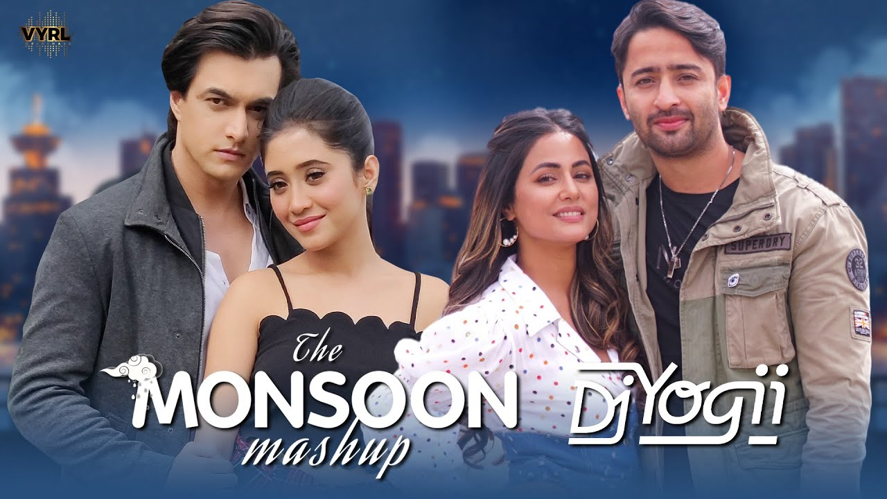 The Monsoon Mashup - DJ Yogii | Hina Khan, Shaheer Sheikh, Mohsin Khan, Shivangi Joshi | Baarish Mix