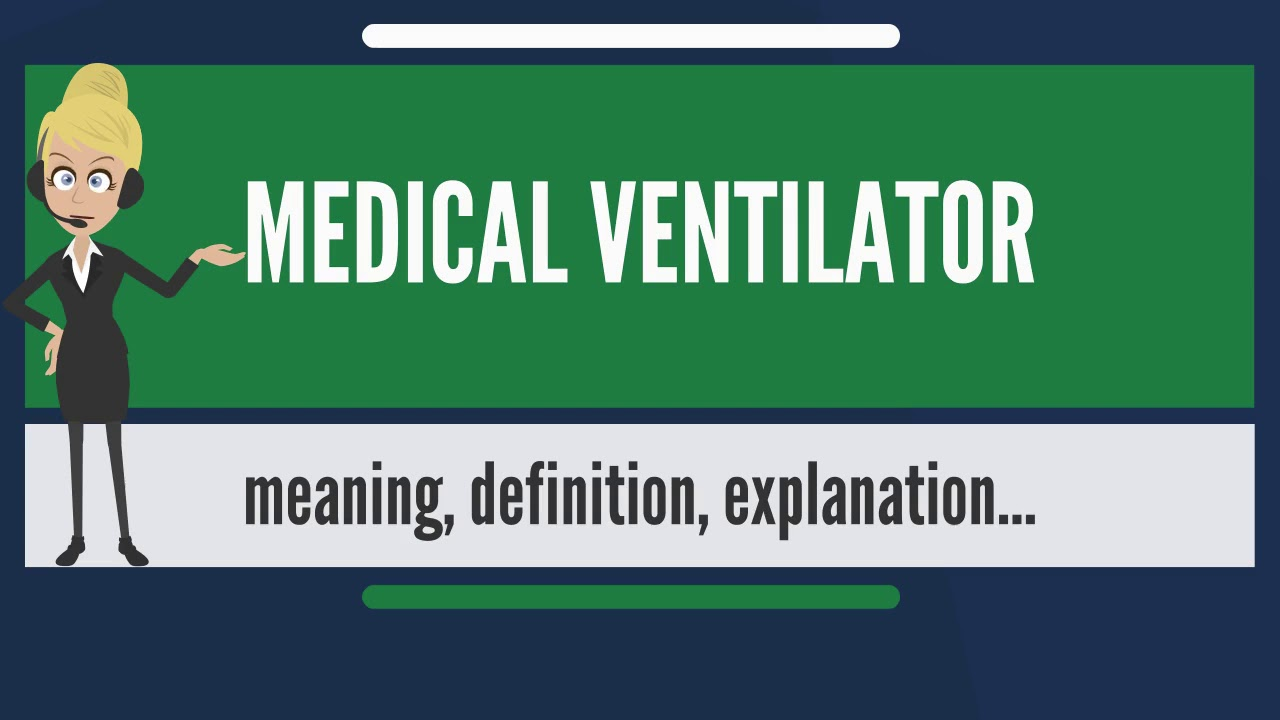 what is medical ventilator? what does medical ventilator mean