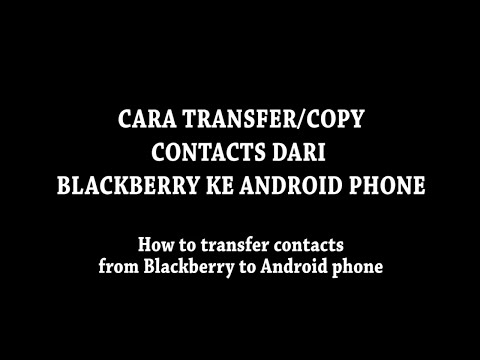 How to copy contacts from Blackberry to Android