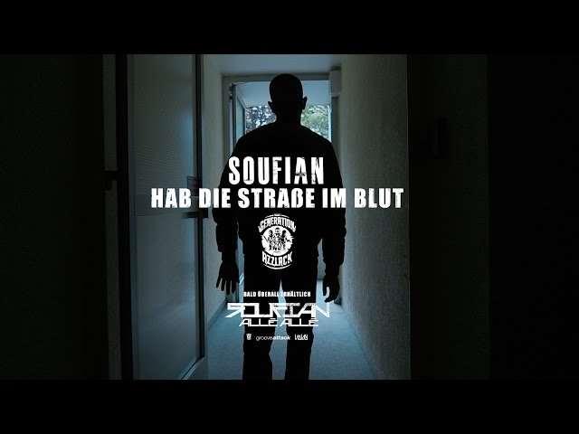 SOUFIAN - HAB DIE STRASSE IM BLUT [Official Video]