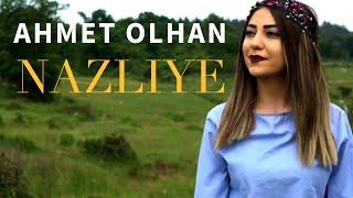 Ahmet Olhan  - Nazliye  (Yeni Klip 2018 )