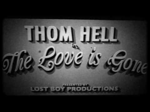 Thom Hell - The Love Is Gone