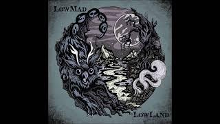 LowMad - LowLand (Full Album 2021)