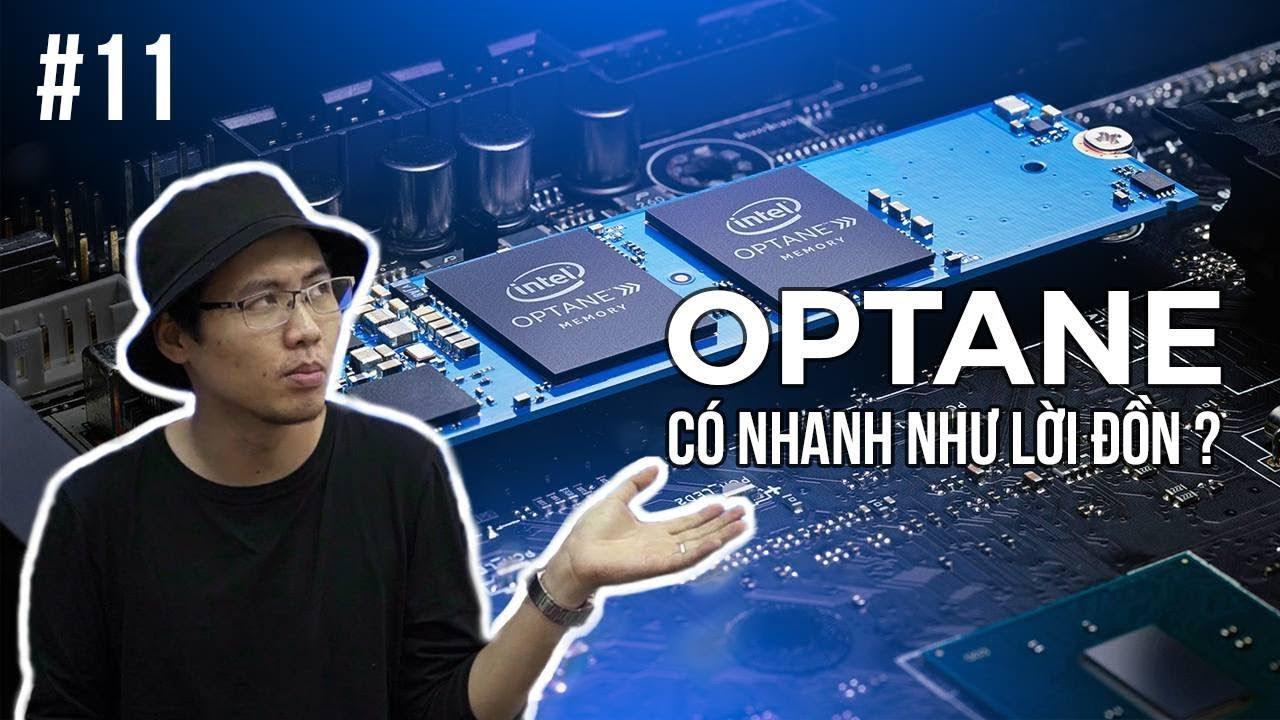 Intel Optane Liệu có nhanh như LỜI ĐỒN | TNC Channel #11