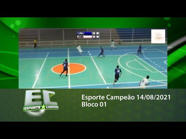 Esporte Campeão 14/08/2021 - Bloco 01