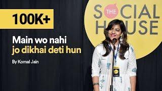 Main Wo Nahi Jo Dikhai Deti Hun by Komal Jain | Poetry | The Social House | Whatashort