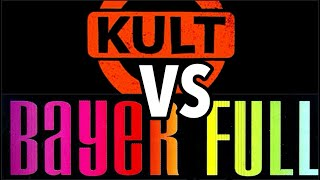 KULT  vs  BAYER FULL