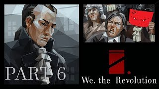 We. The Revolution [PART6] - The King in Rags