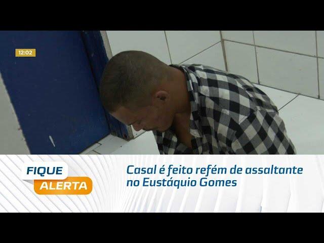 Casal é feito refém de assaltante no Eustáquio Gomes de Melo