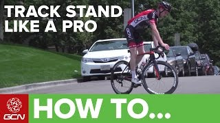 How To Track Stand Like A Pro | Essential Cycling Skills