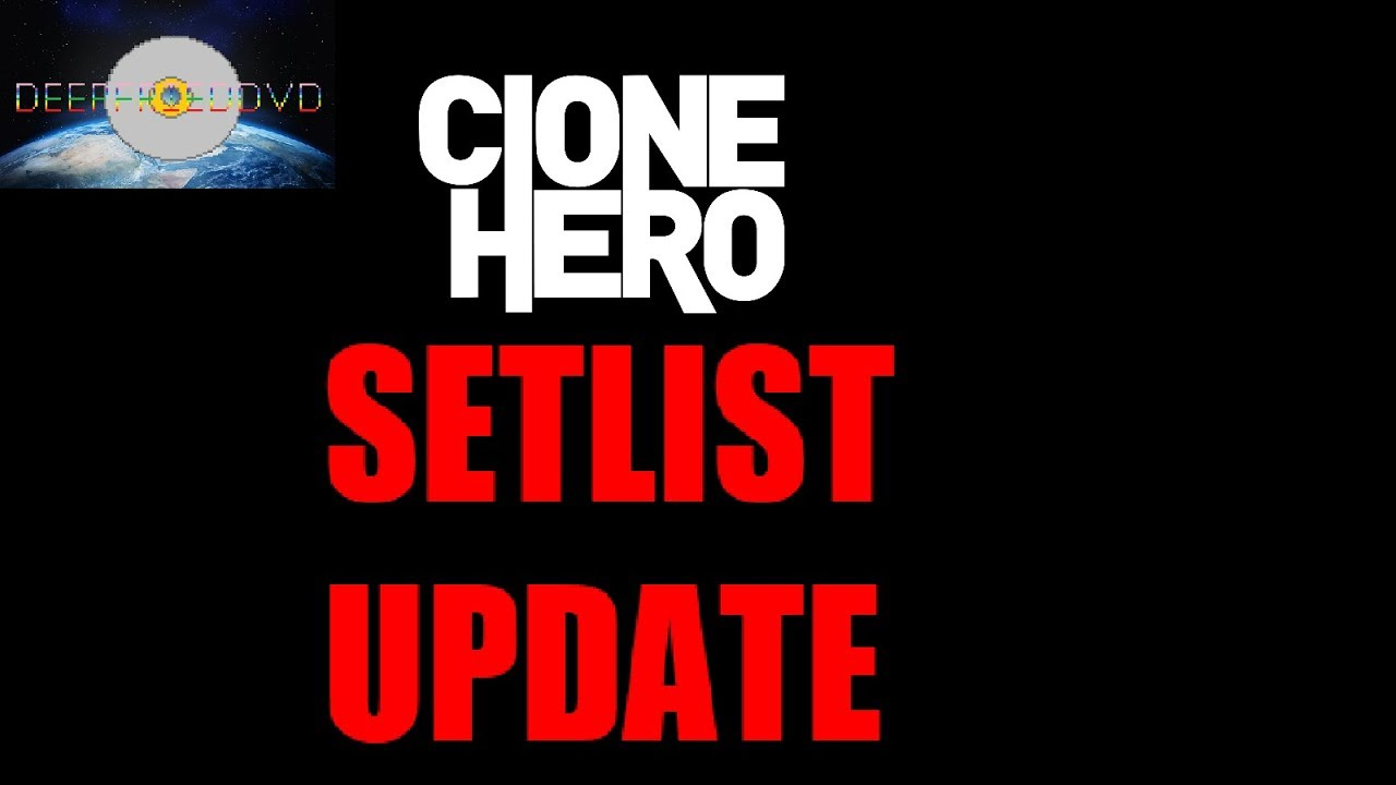 CLONE HERO SETLIST UPDATE
