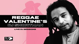 DJ Session - DJ Shortman plays Reggae Valentine's