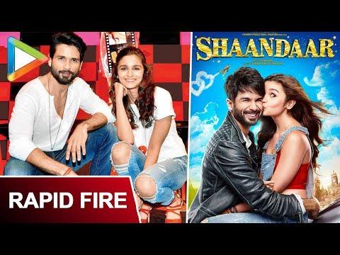 Shahid Kapoor | Alia Bhatt's FUNNIEST Rapid Fire On Shaandaar, Udta Punjab, Shah Rukh Khan