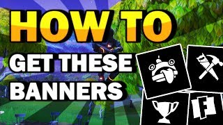 HOW TO GET THESE BANNERS IN FORTNITE!