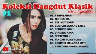Download KOLEKSI DANGDUT KLASIK versi Gasentra