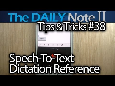 Samsung Galaxy Note 2 Tips & Tricks Episode 38: Speech-To-Text Dictation Reference For Android 4.1