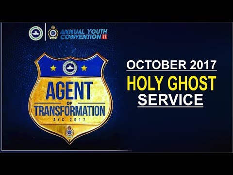 """OCTOBER 2017- RCCG HOLY GHOST SERVICE """"Agent Of Transformation"""""""