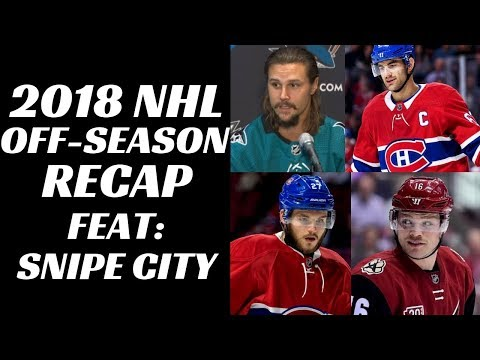 2018 NHL Off Season Recap  (Feat: Snipe City)