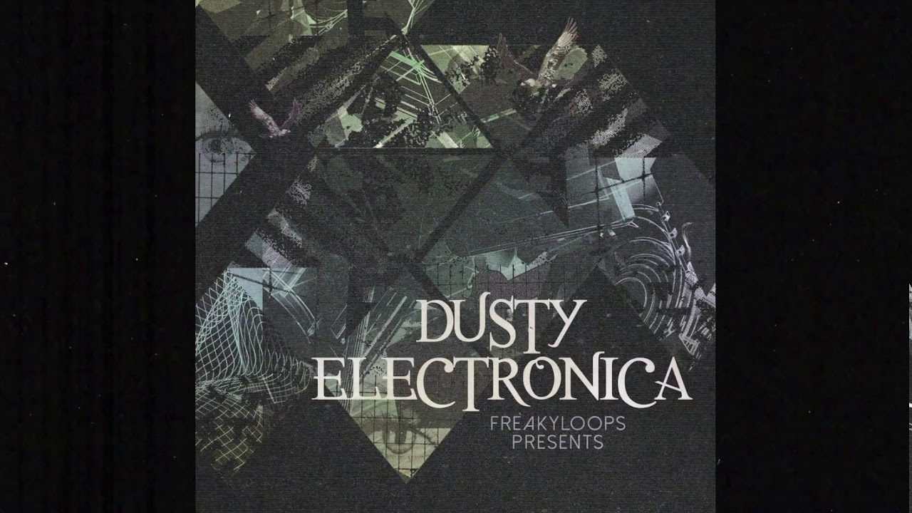 """Dusty Electronica"" Sample Pack by Freaky Loops #1"
