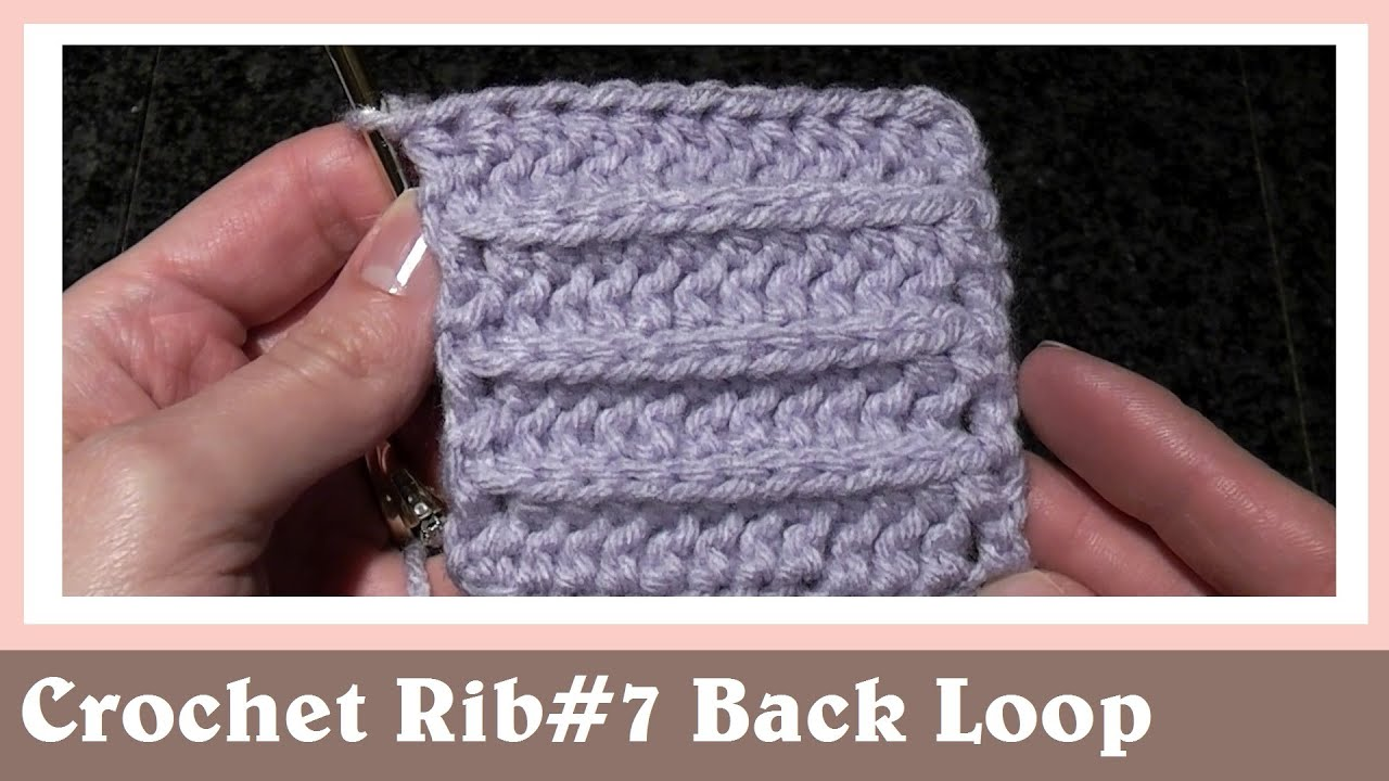 Crochet Rib Stitch Way#7 Back Loop Half Double Crochet - YouTube