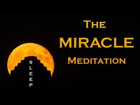 The MIRACLE MEDITATION ~ Wake Up to your New Life ~ SLEEP MEDITATION