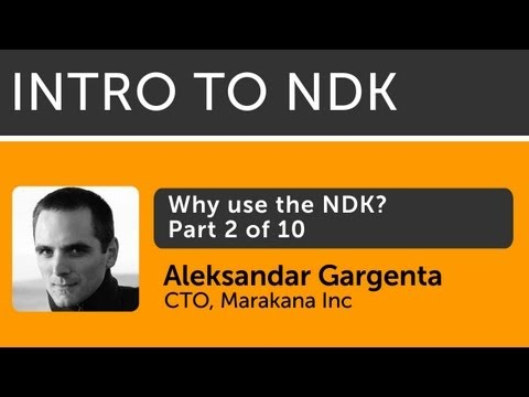 Intro To Android NDK - 02 - Why Use The NDK?