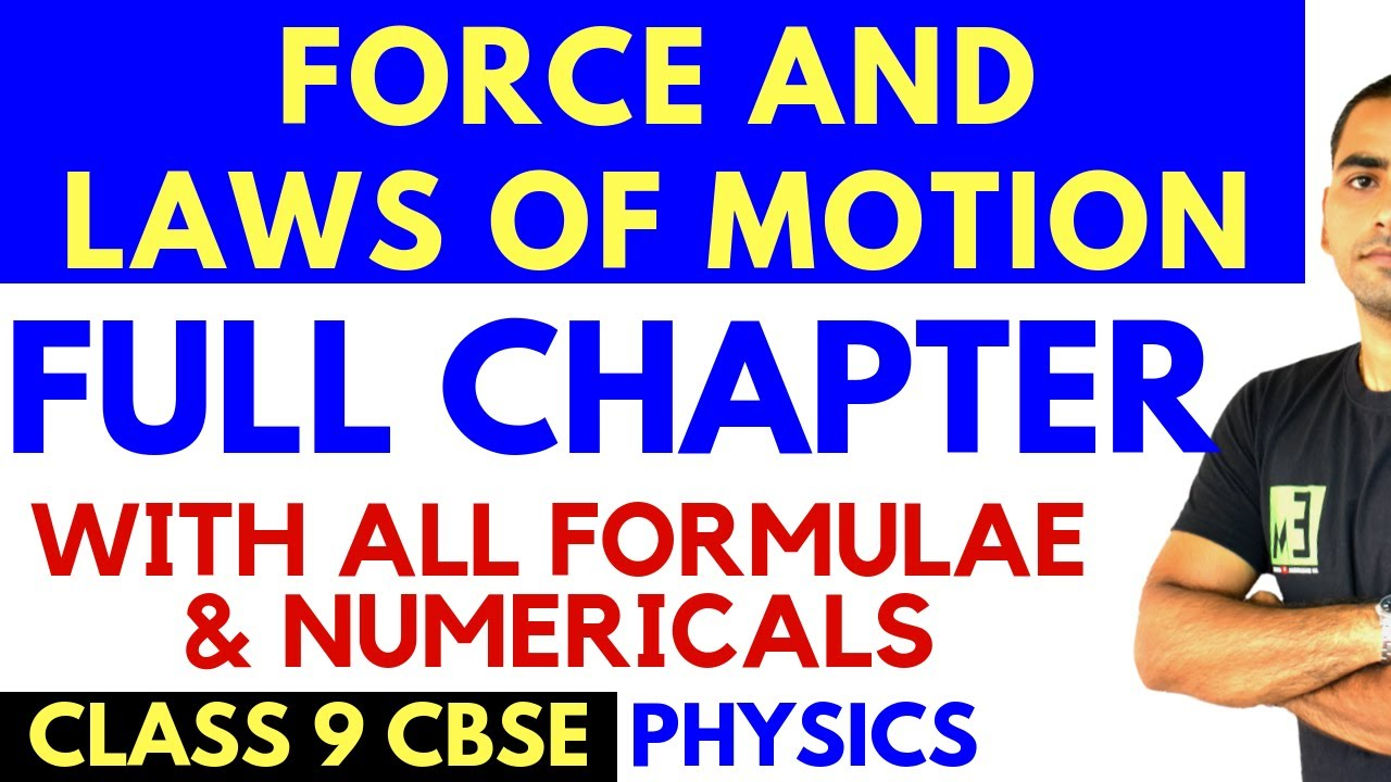 FORCE AND LAWS OF MOTION (FULL CHAPTER) | CLASS 9 CBSE