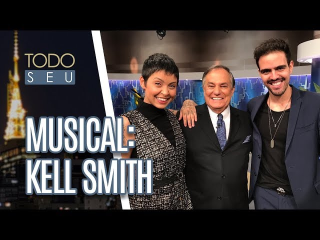 Musical: Kell Smith - Todo Seu (08/03/19)