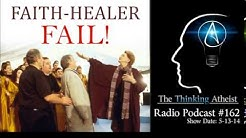 TTA Podcast 162: Faith-Healer Fail!