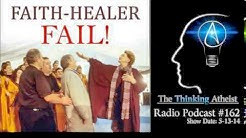 TTA Podcast 162: Faith-Healer Fail!