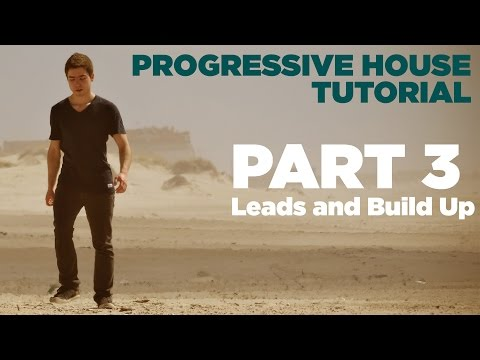 How to make Progressive House: Part 3/7 - Leads and Build Up
