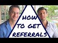 How to get Real Estate Referrals