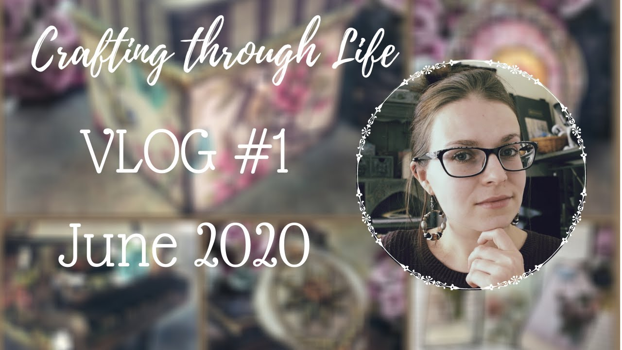 CRAFTING THROUGH LIFE  | VLOG#1 JUNE 2020 |WEBSITE LAUNCH, CLEAN WITH ME & OTHER THINGS