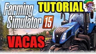 Farming Simulator 2015 - Tutorial Vacas - Gameplay HD Español