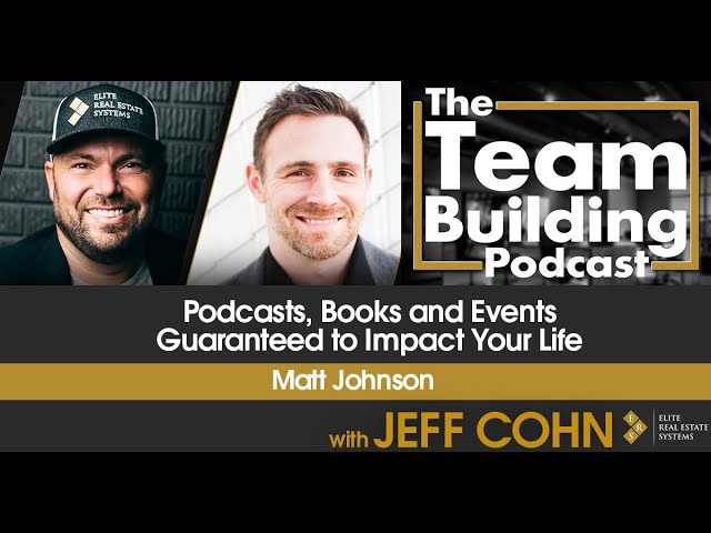 Podcasts, Books and Events Guaranteed to Impact Your Life w/ Matt Johnson