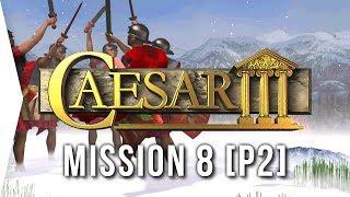 Caesar III ► #9 Mediolanum [Part 2] & Invasions/Villas! - [HD Campaign Gameplay]