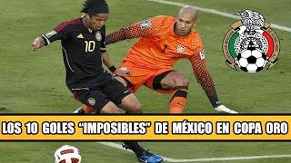 Los 10 Goles Imposibles de México en Copa Oro