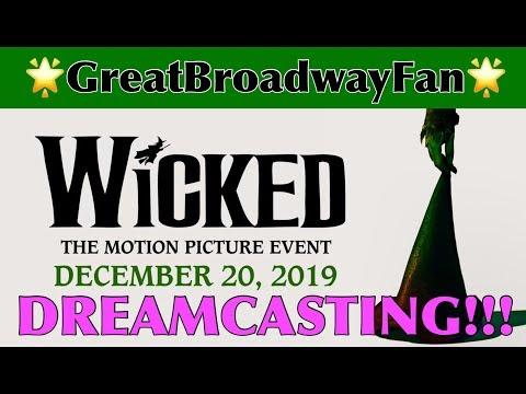 Wicked Movie 2019 DREAMCAST- GreatBroadwayFan