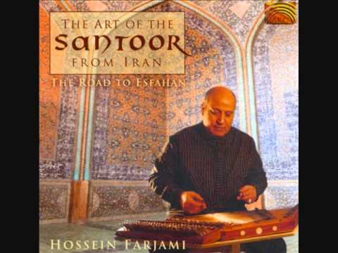 Hossein Farjami - The Art Of The Santoor From Iran - The Road To Esfahan