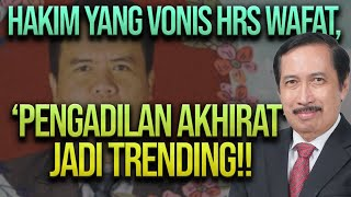 🔴 REFLY HARUN TERBARU: HAKIM YANG VONIS HRS WAFAT, 'PENGADILAN AKHIRAT' JADI TRENDING!!